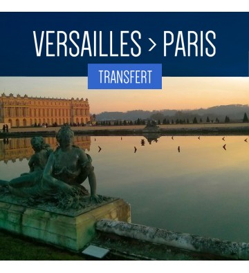 TRANSFERT DE VERSAILLES À PARIS