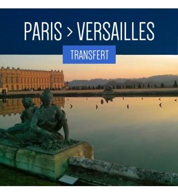 TRANSFERT DE PARIS À VERSAILLES
