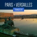 TRANSFER FROM PARIS TO VERSAILLES